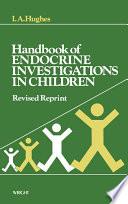 Handbook of Endocrine Investigations in Children