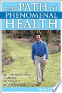 The Path To Phenomenal Health