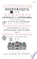 Dictionnaire historique, ou Mémoires critiques et littéraires concernant la vie et les ouvrages de divers personnages distingués, particulièrement de la République des lettres