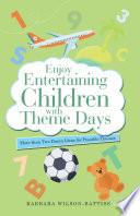 Enjoy Entertaining Children with Theme Days