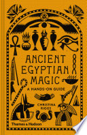Ancient Egyptian Magic  A Hands On Guide