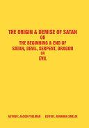 The Origin & Demise of Satan