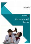 Currywurst und Kaviar