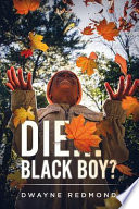 Die... Black Boy?