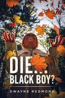 Die    Black Boy  Book