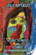 To Serve To Protect And To Correct Book PDF