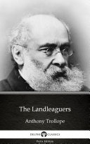 The Landleaguers by Anthony Trollope   Delphi Classics  Illustrated