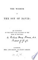 The wisdom of the son of David  an exposition of the first nine chapters of the book of Proverbs  signed R