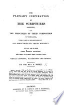 The Plenary Inspiration of the Scriptures Asserted and the Principles of Their Composition Investigated     in Six Lectures     With an Appendix  Illustrative and Critical Book PDF