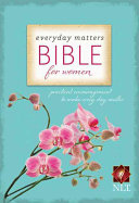 Everyday Matters Bible for Women NLT