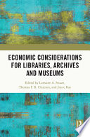 Economic Considerations for Libraries, Archives and Museums