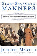 Star-Spangled Manners: In Which Miss Manners Defends American Etiquette (For a Change) ebook