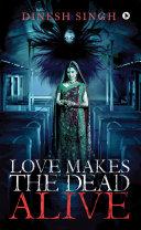 Love Makes the Dead Alive [Pdf/ePub] eBook