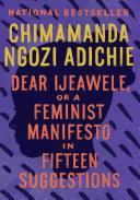 Dear Ijeawele, or A Feminist Manifesto in Fifteen Suggestions Pdf/ePub eBook
