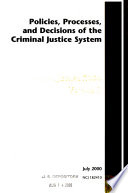 Criminal Justice 2000: Policies, processes, and decisions of the criminal justice system