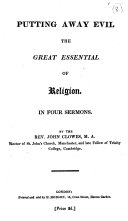 Putting away evil the great essential of religion. In four sermons