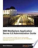 IBM WebSphere Application Server 8 0 Administration Guide