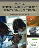 Essential Pediatric Gastroenterology  Hepatology  and Nutrition Book
