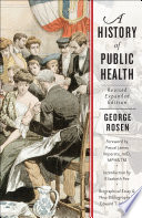 """""""A History of Public Health"""" by George Rosen, Pascal James Imperato"""