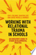 Working with Relational Trauma in Schools Book