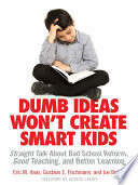 Dumb Ideas Won't Create Smart Kids