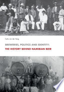 Breweries Politics And Identity The History Behind Namibian Beer