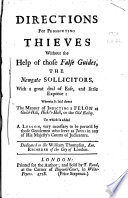 Directions for Prosecuting Thieves Without the Help of Those False Guides, the Newgate Sollicitors