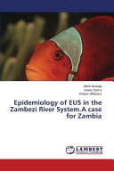 Epidemiology of Eus in the Zambezi River System  a Case for Zambia