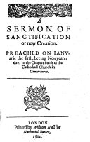 Jacob s Ladder  or a short treatise laying forth     the severall degrees of God s eternall purpose  whereby His grace descends upon the elect  and the elect ascend to the predestinate glory   A dialogue about justification by faith  etc  A receite against heresie  etc  A sermon of sanctification  etc  A sermon of the spirituall combat  betweene the two lawes of sinne  and of a mind renewed by grace  etc    Partly B L