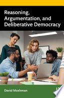 Reasoning  Argumentation  and Deliberative Democracy