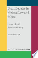 """Great Debates in Medical Law and Ethics"" by Imogen Goold, Jonathan Herring"