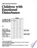 Mainstreaming Preschoolers: Children with emotional disturbance
