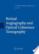 Retinal Angiography and Optical Coherence Tomography