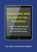 How to write what you want to say ... in business