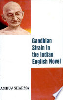 Gandhian Strain in the Indian English Novel