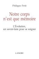 Notre Corps N'est Que Memoire