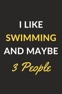 I Like Swimming And Maybe 3 People
