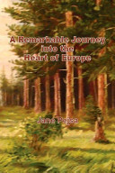 A Remarkable Journey Into the Heart of Europe Book PDF