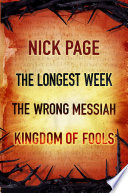 Nick Page The Longest Week The Wrong Messiah Kingdom Of Fools
