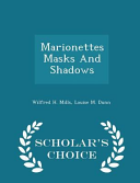 Marionettes Masks and Shadows   Scholar s Choice Edition
