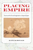 Placing empire travel and the social imagination in Imperial Japan