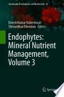Endophytes  Mineral Nutrient Management  Volume 3