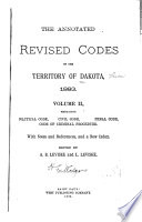 The Annotated Revised Codes of the Territory of Dakota  1883