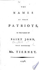 The Names of Those Patriots  in the Parish of St  John  that Supported Mr  Tierney   Observations