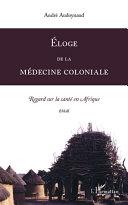 Pdf Eloge de la médecine coloniale Telecharger