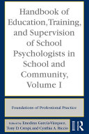 Handbook of Education  Training  and Supervision of School Psychologists in School and Community  Volume I
