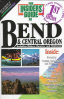 The Insiders  Guide to Bend and Central Oregon