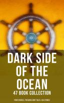 Dark Side of The Ocean: 47 Book Collection (Pirate Novels, Treasure-Hunt Tales & Sea Stories) Pdf/ePub eBook