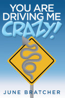 You Are Driving Me Crazy!