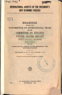 International Aspects of the President s New Economic Policies  Hearings Before the Subcommittee on International Trade     92 1  Sept  13 and 14 and Oct  1  1971